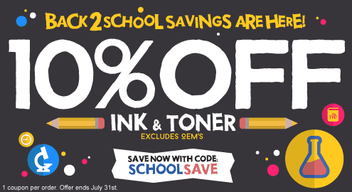 Back 2 School Savings are Here! 10% Off Ink & Toner. save now with code: SCHOOLSAVE. Excludes OEM's. 1 coupon per order. Offer ends July 31st.