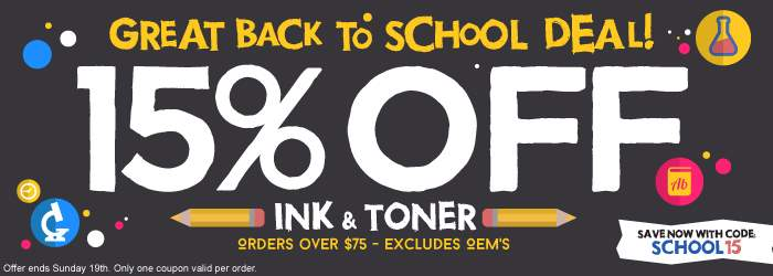 Great Back to School Deal! Get 15% OFF Ink and Toner. with code: SCHOOL15. Excludes OEMs. Orders over $75. Offer ends Sunday 19th. Only one coupon valid per order.