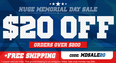 Huge Memorial Day Sale. $20 Off orders over $200 code: MDSALE20. + Free Shipping* on ALL orders over $50. 1 coupon valid per order. *Free ground shipping to US contiguous states. Sale ends Monday May 30th.