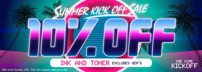 Summer Kick Off Sale. 10% OFF Ink and Toner. Excludes OEM´s. Use code: KICKOFF. Offer ends Sunday 25th. Only one coupon valid per order.