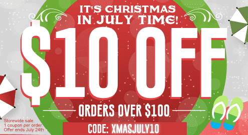 It's Christmas in July Time! $10 Off orders over $100 code: XMASJULY10. Storewide sale. 1 coupon per order. Offer ends July 24th