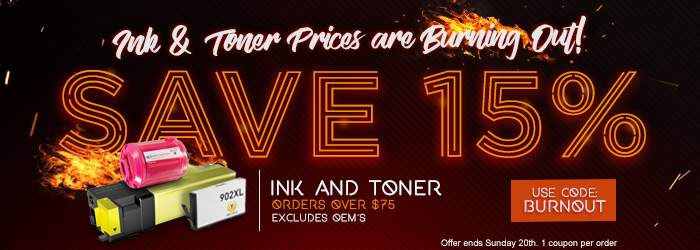 Ink & Toner Prices are Burning Out! Save 15% Ink and Toner. orders over $75. Excludes OEM´s. Use code: BURNOUT. Offer ends Sunday 20th. 1 coupon per order