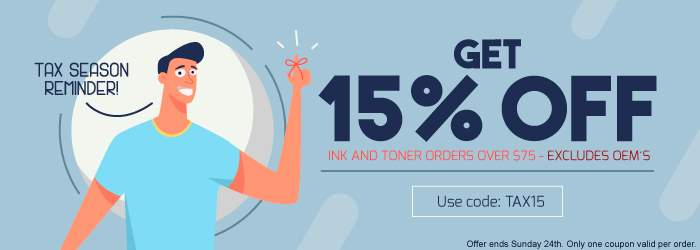 Tax Season Reminder! Get 15% OFF Ink and Toner orders over $75 - Excludes OEM´s. Use code: TAX15. ffer ends Sunday 24th. Only one coupon valid per order.