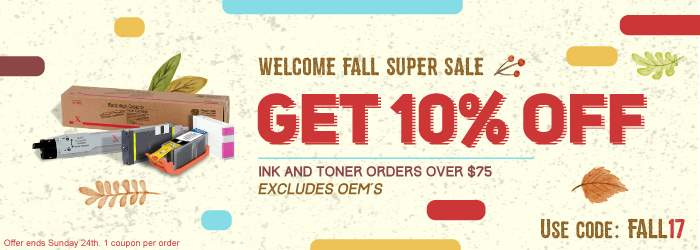 Welcome Fall Super Sale. Get 10% OFF Ink and Toner orders over $75. Excludes OEM´s. Use code: FALL17. Offer ends Sunday 24th. 1 coupon per order